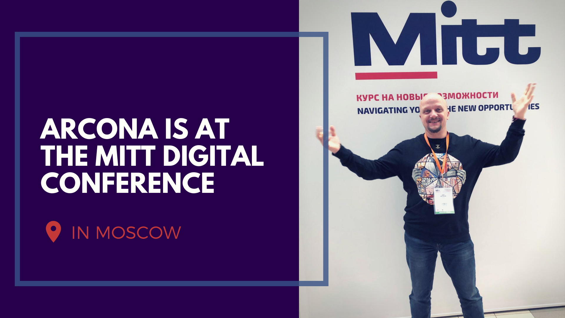 Arcona is at the MITT Digital Conference in Moscow